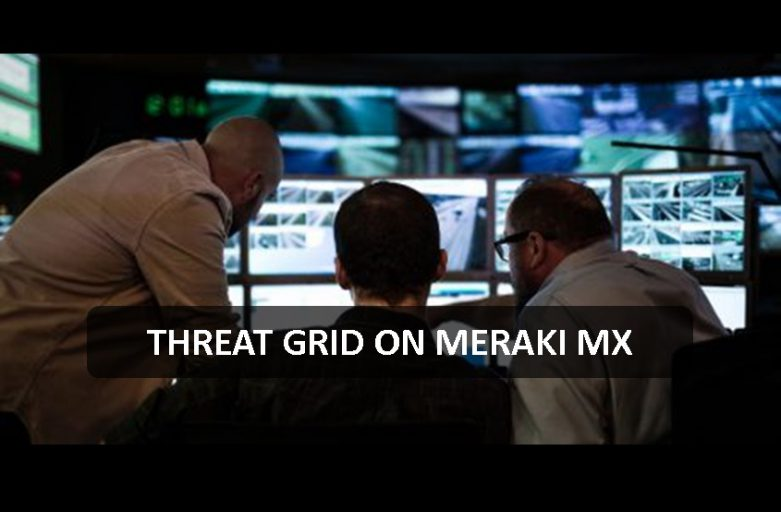 Introducing the Threat Grid for Meraki MX