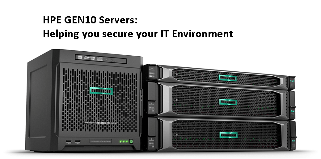 HPE GEN10 Servers: Helping you secure your IT Environment