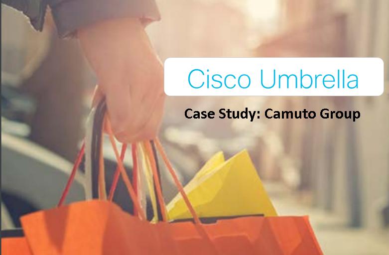 Cisco Umbrella: Camuto Group Case Study