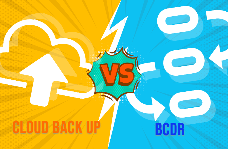 Cloud Backup vs. BCDR: The Difference Between the Two