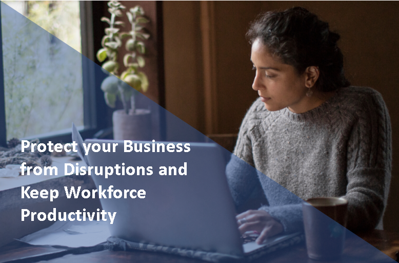Working Amid Enhanced Quarantine: Protect your Business from Disruptions and Keep Workforce Productivity