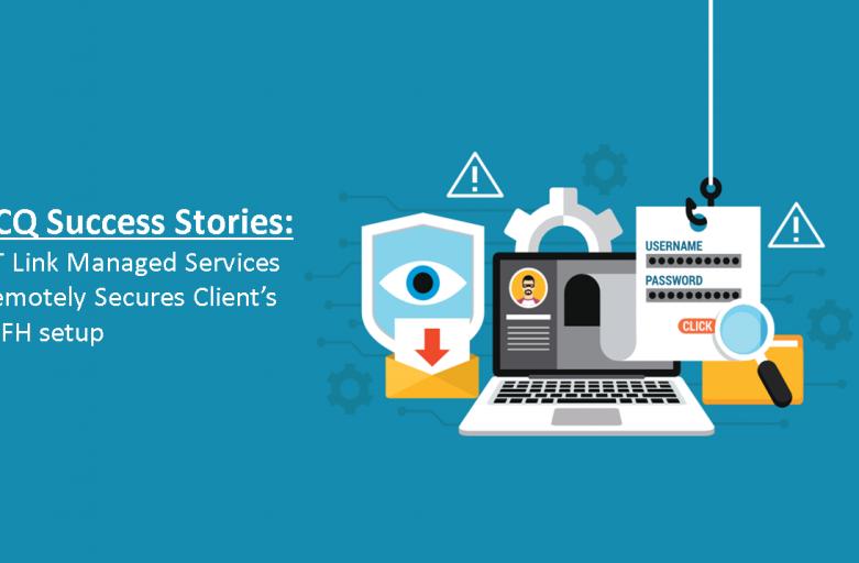 ECQ Success Stories: CT Link Managed Services Remotely Secures Client's WFH setup