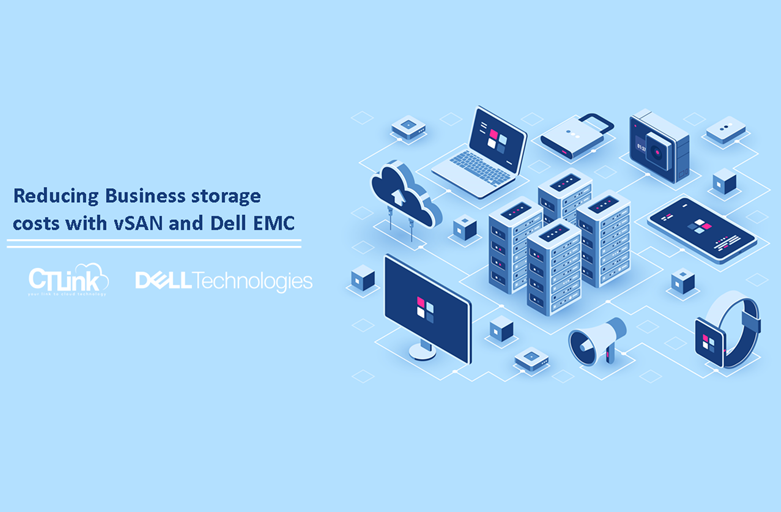 Reducing Business storage costs with vSAN and Dell EMC