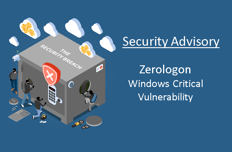 Security Advisory: Zerologon, a level 10 Critical Vulnerability