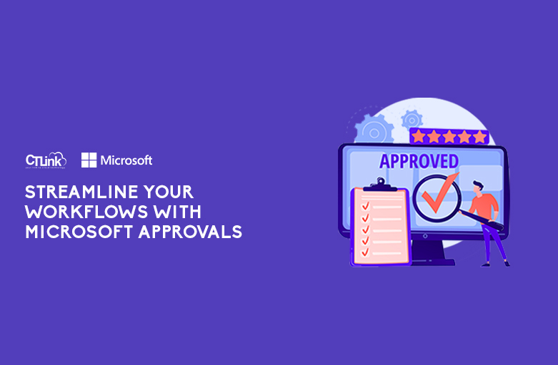 Streamline your Workflows with Microsoft Approvals