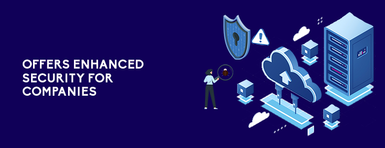 Offers Enhanced Security For Companies