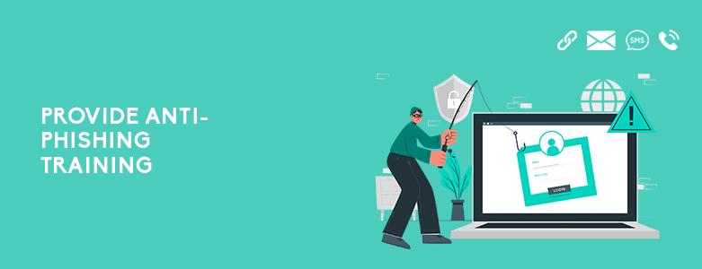 rovide Anti-Phishing Training