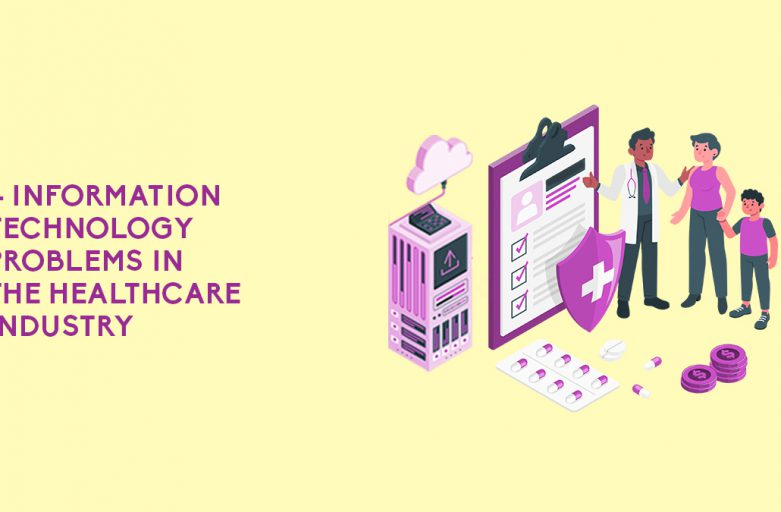 4 Information Technology Problems In The Healthcare Industry