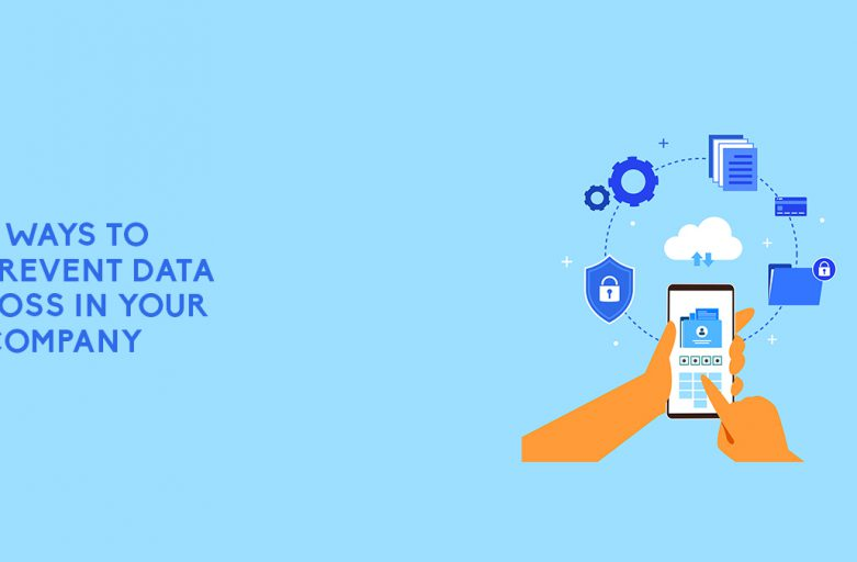 5 Ways To Prevent Data Loss In Your Company