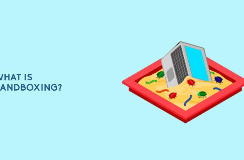 What Is Sandboxing?